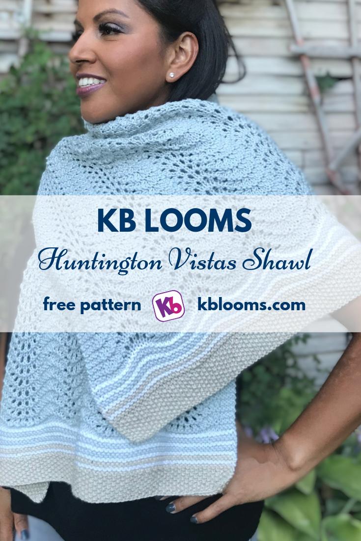 Huntington Vistas Loom Knit Shawl #loomknit #loomknitshawl #loomknittingpatternshawl